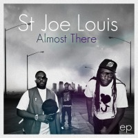 St. Joe Louis Almost There EP