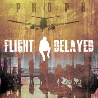 Proph Flight Delayed