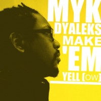 Myk Dyaleks Make Em Yellow